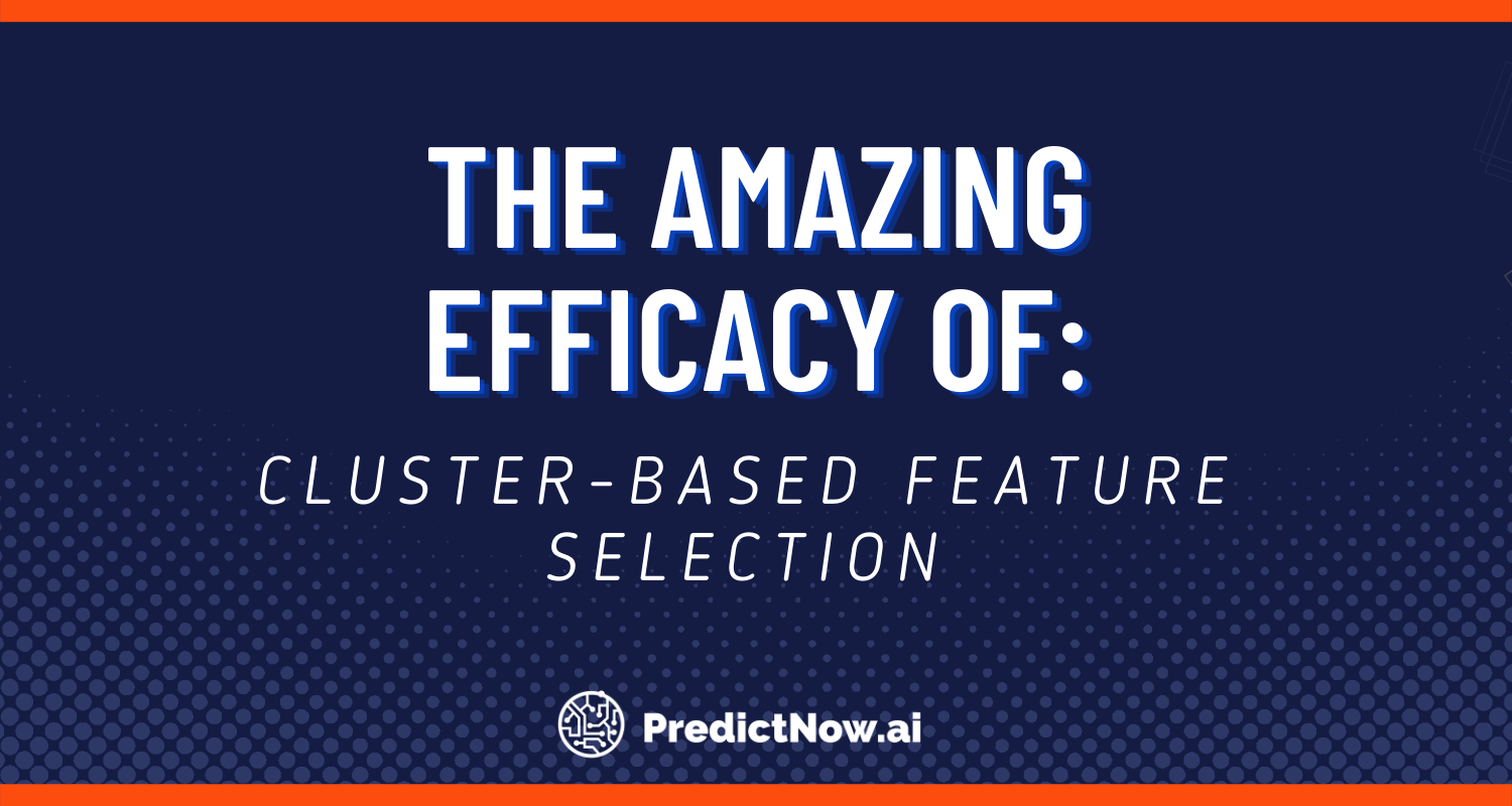 The Amazing Efficacy of Cluster-based Feature Selection