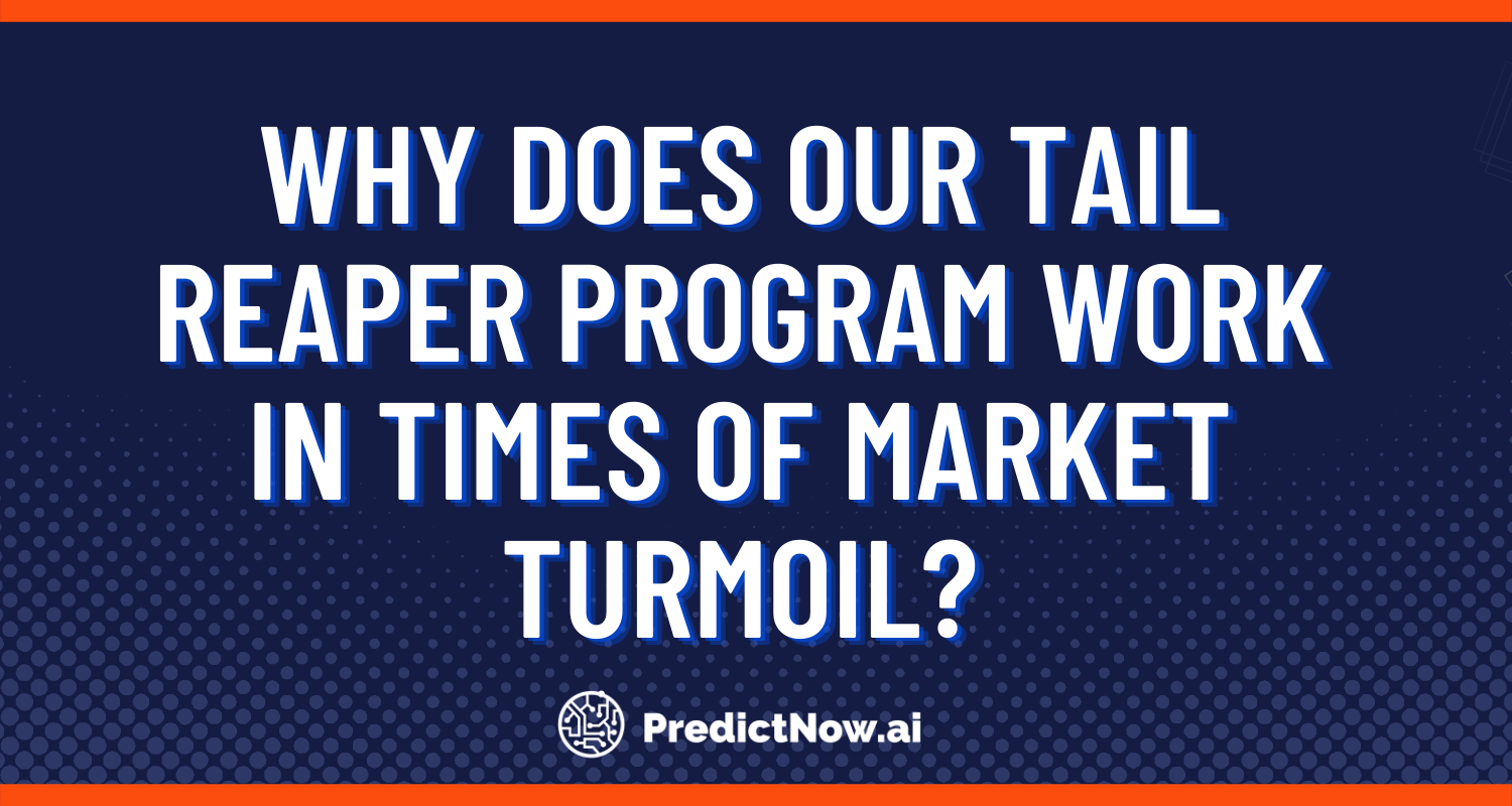 Why Does our Tail Reaper Program Work in Times of Market Turmoil?